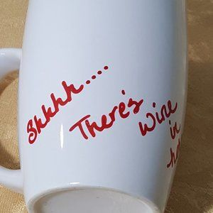 Other - Shhh...There's wine in here - Coffee Tea Mug